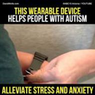 David Wolfe | This Wearable Device Helps People With Autism Alleviate...